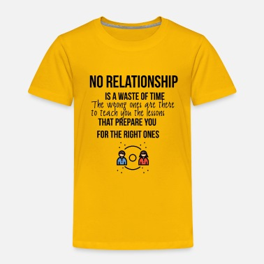 Relationship No relationship - Toddler Premium T-Shirt