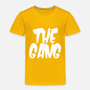 Gang the gang - Toddler Premium T-Shirt