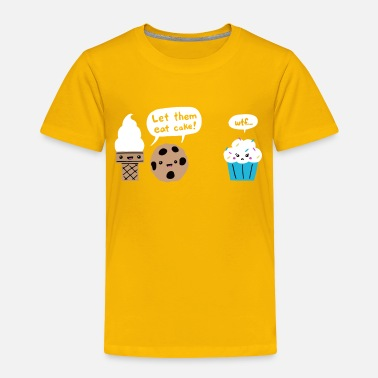 Dessert Desserted - Toddler Premium T-Shirt