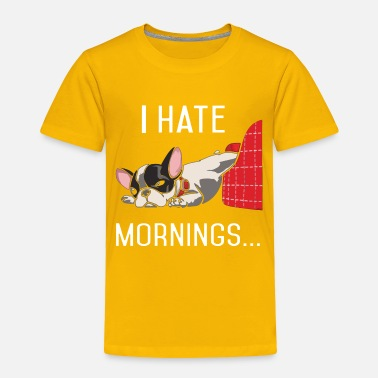 Bulldog I Hate Mornings French Bulldog Shirt - Toddler Premium T-Shirt