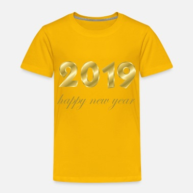 Production Year happy new year 2019 products - Toddler Premium T-Shirt