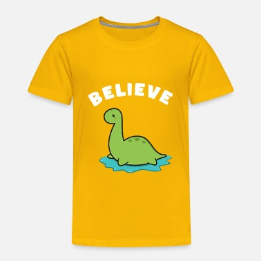 Loch Ness Monster Believe in Loch Ness Monster - Toddler Premium T-Shirt