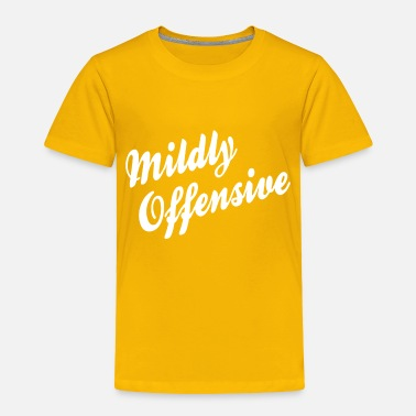 Offensive Mildly Offensive - Toddler Premium T-Shirt