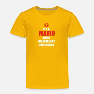 Mario-star Geschenk it s a thing birthday understand MARIO - Toddler Premium T-Shirt