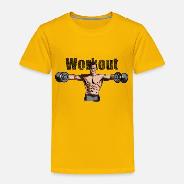 Workout workout - Toddler Premium T-Shirt