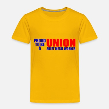Sheet Metal Worker union sheet metal worker - Toddler Premium T-Shirt