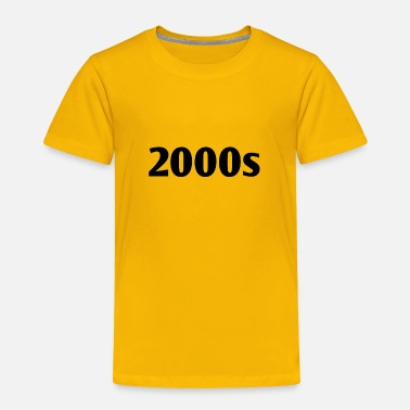 2000 2000s - Toddler Premium T-Shirt