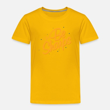 Sharp The Be Sharps - Toddler Premium T-Shirt