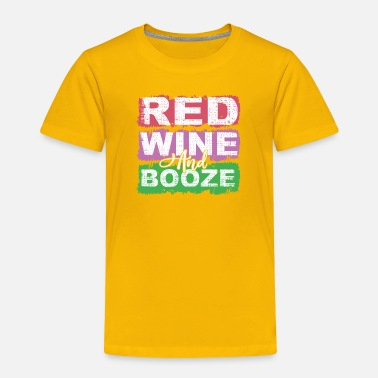 Wine Wine - Toddler Premium T-Shirt