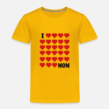 Mothers Day I love Mom - Toddler Premium T-Shirt