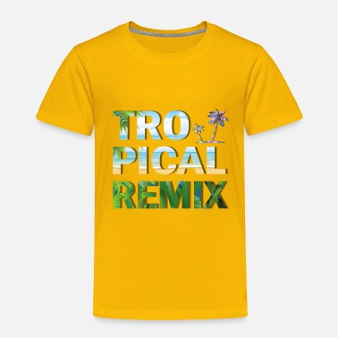 Clothing Tropical Remix - Toddler Premium T-Shirt