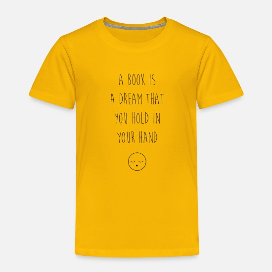 Author Baby Clothing - A Book is a Dream That You Hold in Your Hand - Toddler Premium T-Shirt sun yellow