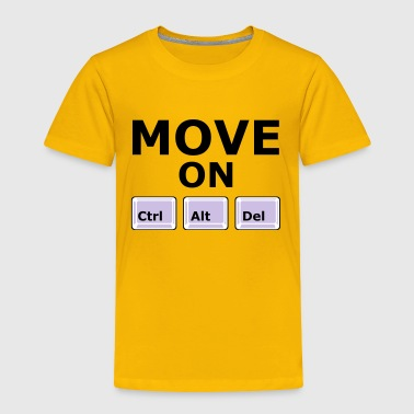 MOVE ON - Toddler Premium T-Shirt