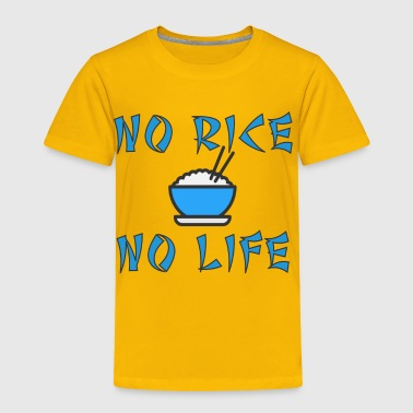 No rice no life - Toddler Premium T-Shirt