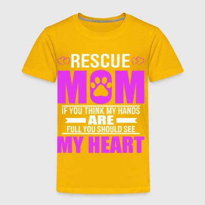Rescue Moms Full Heart Mothers Day T-Shirt - Toddler Premium T-Shirt