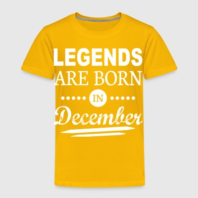 legends are born in december birthday gift present - Toddler Premium T-Shirt