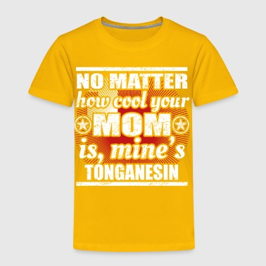 no matter mom cool mutter gift Tonga png - Toddler Premium T-Shirt