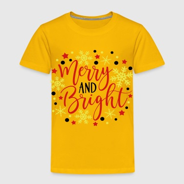 merry and bright - Toddler Premium T-Shirt