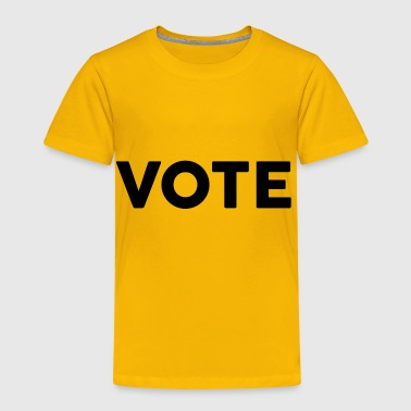 vote - Toddler Premium T-Shirt