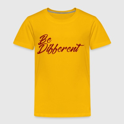 be different - Toddler Premium T-Shirt