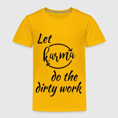 Slogan Karma - Toddler Premium T-Shirt