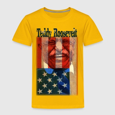 Teddy Roosevelt - Toddler Premium T-Shirt