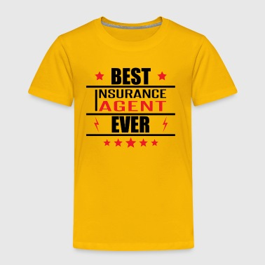 Best Insurance Agent Ever - Toddler Premium T-Shirt