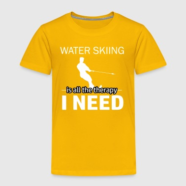 Water Skiing is my therapy - Toddler Premium T-Shirt