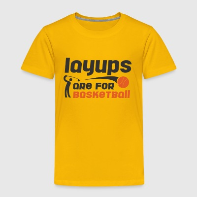 Layups are for basketball Funny Golf Tee Shirt - Toddler Premium T-Shirt