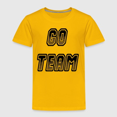 go team - Toddler Premium T-Shirt