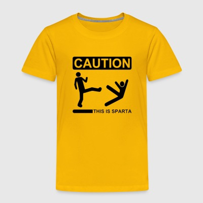 CAUTION THIS IS SPARTA - Toddler Premium T-Shirt