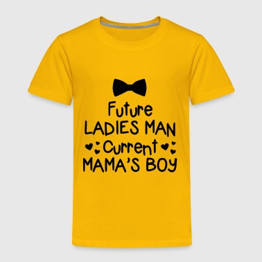 Future Ladies Man Current Mama's Boy Valentine - Toddler Premium T-Shirt