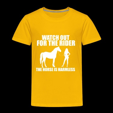 Horse Rider - Watch out - Toddler Premium T-Shirt