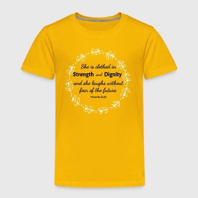 Proverbs 31:25 - Toddler Premium T-Shirt