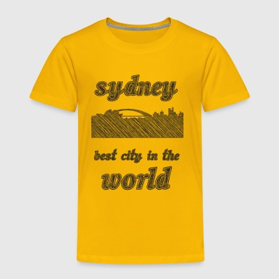 SYDNEY Best city in the world - Toddler Premium T-Shirt