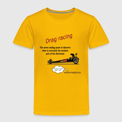 Drag racing - Toddler Premium T-Shirt