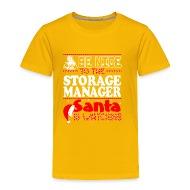 Be Nice To Storage Manager Santa Watching   Toddler Premium T Shirt