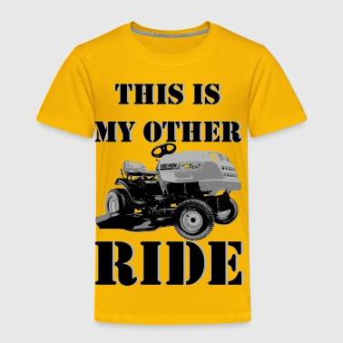 This Is My Other Ride - Toddler Premium T-Shirt