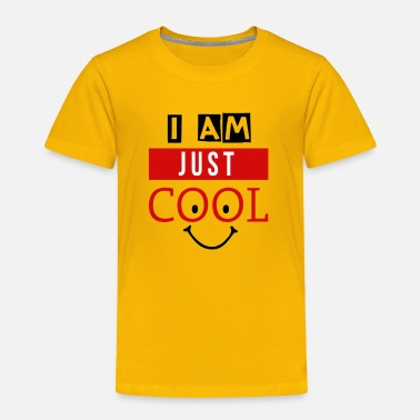 Just JUST COOL - Toddler Premium T-Shirt