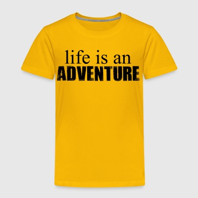 Life is an Adventure - Toddler Premium T-Shirt