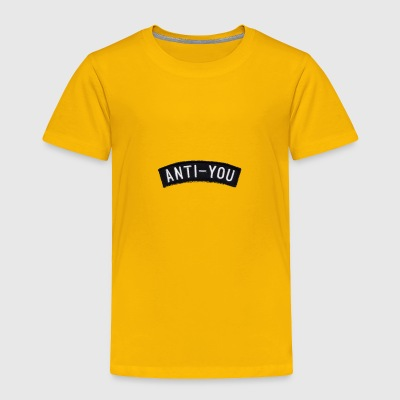 Anti-you - Toddler Premium T-Shirt