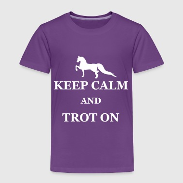 Saddleseat Morgan Horse - KEEP CALM TROT ON - Toddler Premium T-Shirt