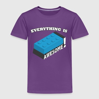 Everything is Awesome! - Toddler Premium T-Shirt