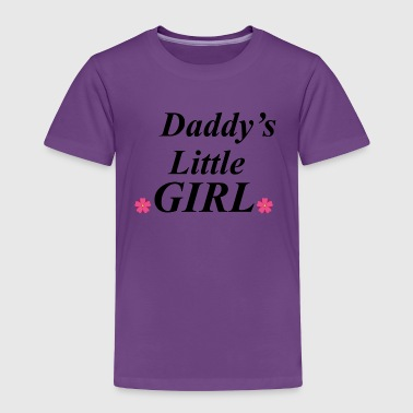 Daddys little girl - Toddler Premium T-Shirt