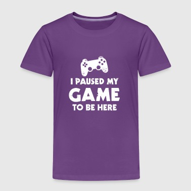 I Paused My Game To Be Here, Gamepad - Toddler Premium T-Shirt