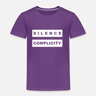 Complicated Silence Equals Complicity Silence = Complicity - Toddler Premium T-Shirt