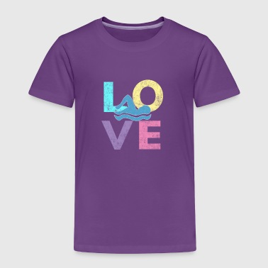Awesome Girls & Womens Swim Gift They Simply LOVE to Swim - Toddler Premium T-Shirt