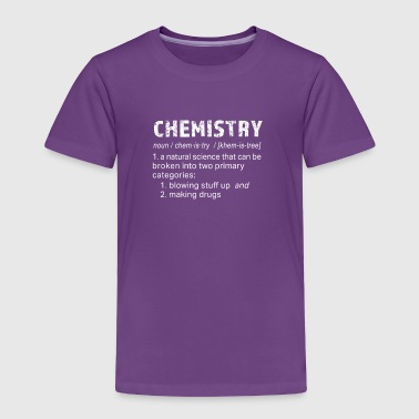 Funny Chemistry definition for chemists and science teachers - Toddler Premium T-Shirt