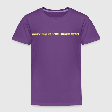 JUST DO IT THE NEON EAY - Toddler Premium T-Shirt