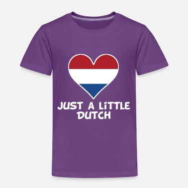 Dutch Just A Little Dutch - Toddler Premium T-Shirt